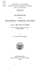 Guidebook of the Western United States: Part C. The Santa Fe Route with a Side Trip to the Grand Canyon of the Colorado, Issues 613-615
