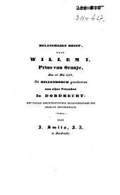 Belangrijke brief, door Willem I, Prins van Oranje, den 16 mei 1572, uit Dillenborch geschreven aan zijne vrienden in Dordrecht: met eenige geschiedkundige bijzonderheden tot dezelve betrekkelijk