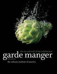 Garde Manger The Art And Craft Of The Cold Kitchen 4th Edition Book PDF