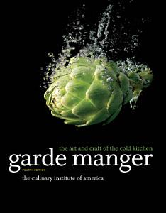Garde Manger  The Art and Craft of the Cold Kitchen  4th Edition Book
