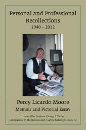Personal and Professional Recollections 1940 ? 2012: Memoir and Pictorial Essay