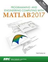 Programming and Engineering Computing with MATLAB 2017 PDF