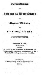 Verhandlungen der Kammer der Abgeordneten des Königreichs Württemberg: auf dem Landtage .... 1838,11