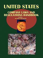 Us Company Laws and Regulations Handbook Volume 2 Delaware - Corporate Laws and Regulation in the Selected States of the Us Delaware