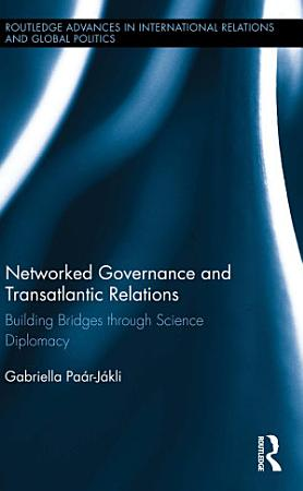 Networked Governance and Transatlantic Relations PDF