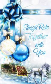 Sleigh Ride Together with You: Starlight Christmas Series