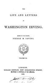 The Life and Letters of Washington Irving: Volume 3