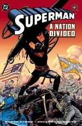 Superman: A Nation Divided (1998-) #1