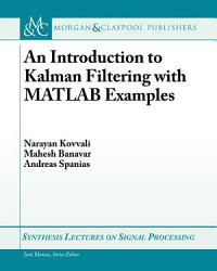An Introduction to Kalman Filtering with MATLAB Examples PDF