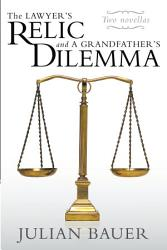 The Lawyer S Relic And A Grandfather S Dilemma Book PDF