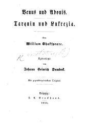 Venus und Adonis. Tarquin und Lukrezia ... Uebersetzt von J. H. Dambeck. Mit gegenübergedrucktem Original
