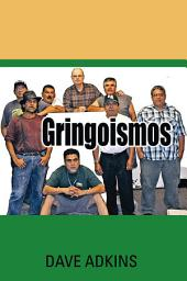 Gringoismos: Bilingual Essays in English and Spanish