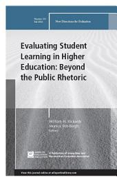 Evaluating Student Learning in Higher Education: Beyond the Public Rhetoric: New Directions for Evaluation, Number 151