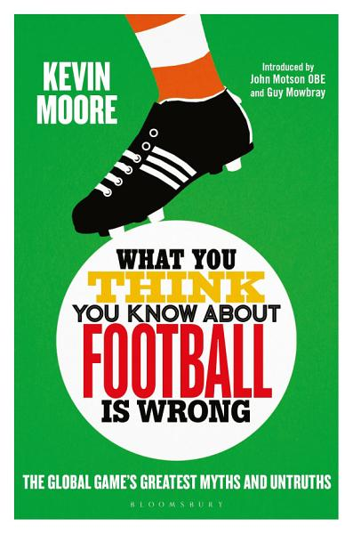 Download What You Think You Know About Football is Wrong Book