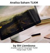 Analisa Saham TLKM: Analisa laporan keuangan dan harga wajar saham tlkm