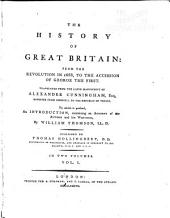 The History of Great Britain: From the Revolution in 1688, to the Accession of George the First, Volume 1