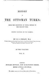 History of Ottoman Turks: From the Beginning of Their Empire to the Present Time. Chiefly Founded on Von Hammer, Volume 2
