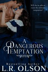 A Dangerous Temptation: Volume 1-3