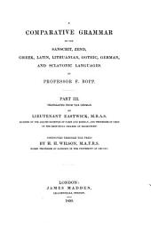 A Comparative Grammar of the Sanscrit, Zend, Greek, Latin, Lithuanian, Gothic, German and Sclavonic Languages: Part 3