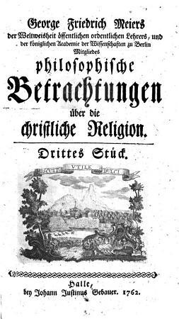George Friedrich Meiers philosophische Betrachtungen   ber die christliche Religion PDF