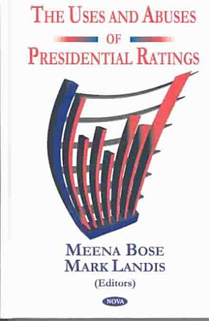 The Uses and Abuses of Presidential Ratings PDF