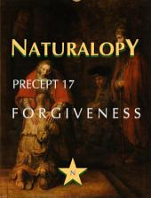 Naturalopy Precept 17: Forgiveness