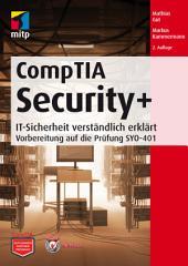 CompTIA Security+: IT-Sicherheit verständlich erklärt - Vorbereitung auf die Prüfung SYO-401
