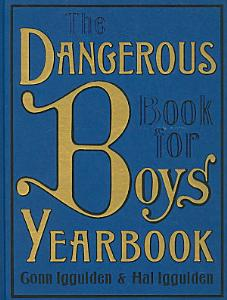 The Dangerous Book for Boys Yearbook Book