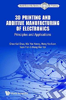 3d Printing And Additive Manufacturing Of Electronics  Principles And Applications PDF