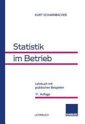 Statistik im Betrieb: Lehrbuch mit praktischen Beispielen, Ausgabe 11