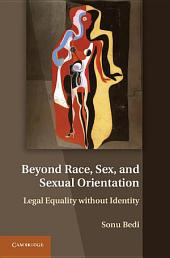 Beyond Race, Sex, and Sexual Orientation: Legal Equality without Identity