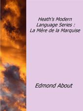 Heath's Modern Language Series : La Mère de la Marquise