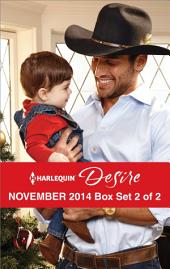 Harlequin Desire November 2014 - Box Set 2 of 2: The Cowboy's Pride and Joy\From Enemy's Daughter to Expectant Bride\The Boss's Mistletoe Maneuvers, Volume 2