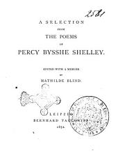 A Selection from the Poems of Percy Bysshe Shelley Edited with a Memoir by Mathilde Blind