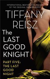 The Last Good Knight Part V: The Last Good Night