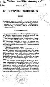 Projet de colonies agricoles libres fondées par maisons dispersées dans les campagnes et y formant de petites propriétés, présenté au Conseil général du département du Loiret
