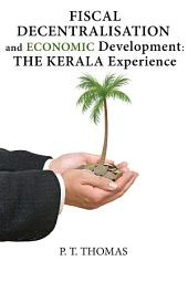 Fiscal Decentralisation and Economic Development: The Kerala Experience