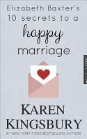 Elizabeth Baxter s 10 Secrets to a Happy Marriage PDF