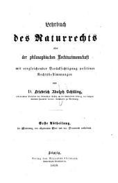 Lehrbuch des Naturrechts oder der philosophischen Rechtswissenschaft: mit vergleichender Berücksichtigung positiver Rechtsbestimmungen, Band 1