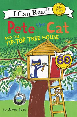 Pete the Cat and the Tip Top Tree House