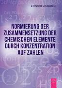 Normierung Der Zusammensetzung Der Chemischen Elemente Durch Konzentration Auf Zahlen  German Edition  PDF