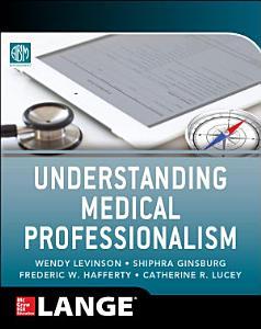 Understanding Medical Professionalism PDF