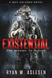 Existential: The Mission: To Survive, Volume 1