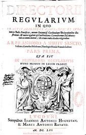 Directorium regularium, in quo practicabiliores casus, tum ex jure, tum ex bullis pontificiis... juxta regulam et constitutiones Carmelitarum discalceatorum accommodantur... a R. P. F. Antonio a Spiritu Sancto,...