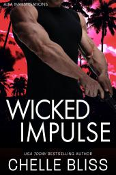 Wicked Impulse (ALFA #3): Romantic Suspense