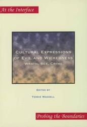 Cultural Expressions Of Evil And Wickedness Book PDF
