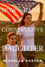 How to Raise a Conservative Daughter