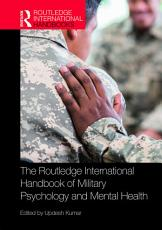 The Routledge International Handbook of Military Psychology and Mental Health PDF
