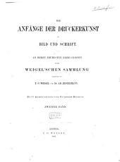 Collectio Weigeliana: die Anfänge der Druckerkunst in Bild und Schrift : an deren frühesten Erzeugnissen in der Weigel'schen Sammlung erläutert, Band 2