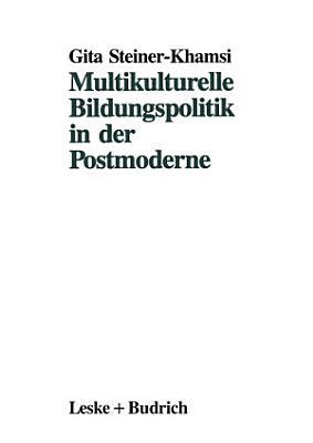 Multikulturelle Bildungspolitik in der Postmoderne PDF